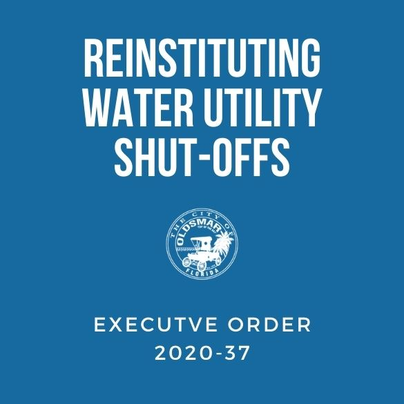 EXECUTIVE ORDER 2020-37 REINSTITUTING WATER UTILITY SHUT-OFFS