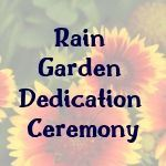 Rain Garden Dedication Ceremony with flowers in background